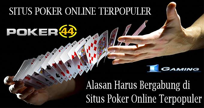 Alasan Harus Bergabung di Situs Poker Online Terpopuler